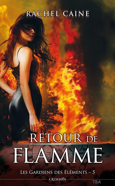Les gardiens des éléments tome 5 : Retour de flamme
