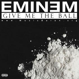 Eminem :: Give Me The Ball