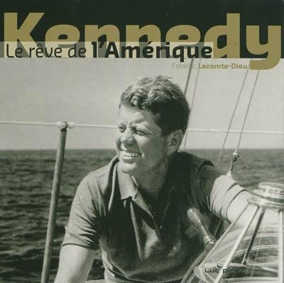 Kennedy, le rêve de l'Amérique