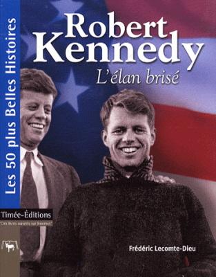 Robert Kennedy, l'élan brisé