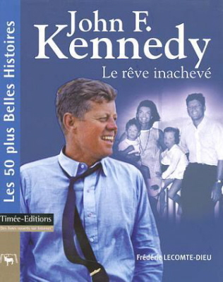 John F. Kennedy, le rêve inachevé